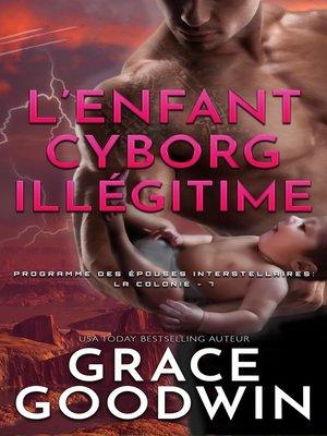 cover image of L'Enfant Cyborg Illégitime