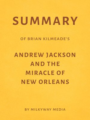 cover image of Summary of Brian Kilmeade's Andrew Jackson and the Miracle of New Orleans