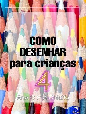 cover image of COMO DESENHAR para crianças 4