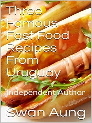 cover image of Three Famous Fast Food Recipes From Uruguay