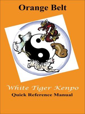 cover image of White Tiger Kenpo Orange Belt Reference Manual