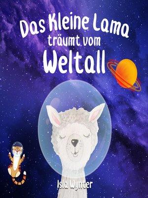 cover image of Das Kleine Lama Träumt vom Weltall
