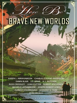cover image of Here Be Brave New Worlds