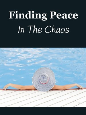 cover image of Finding Peace In the Chaos