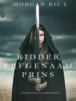 cover image of Ridder, Erfgenaam, Prins
