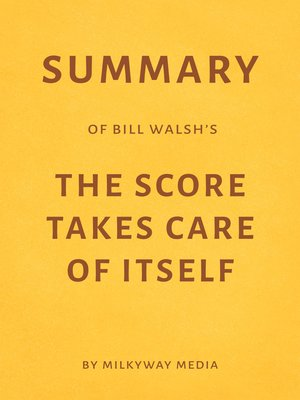 cover image of Summary of Bill Walsh's the Score Takes Care of Itself