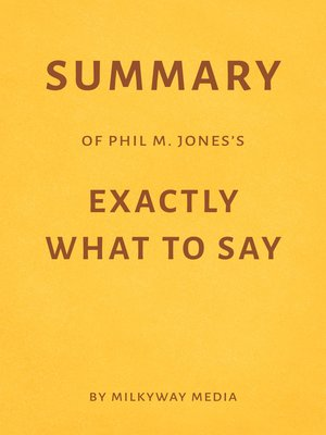 cover image of Summary of Phil M. Jones's Exactly What to Say