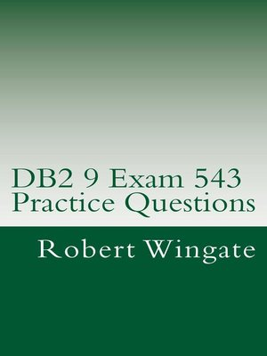 cover image of DB2 9 Exam 543 Practice Questions