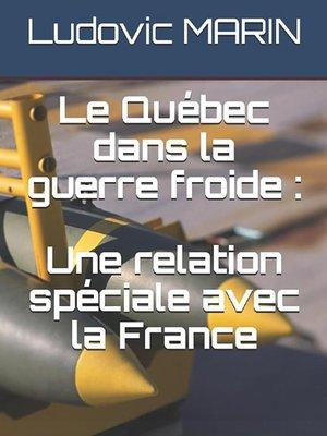 cover image of Le Québec dans la guerre froide