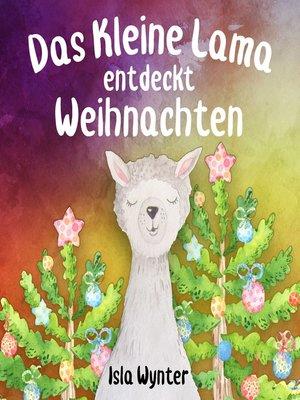 cover image of Das Kleine Lama Entdeckt Weihnachten