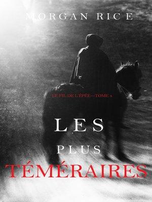 cover image of Les Plus Téméraires