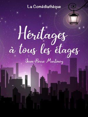 cover image of Héritages à tous les étages