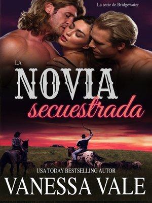 cover image of La novia secuestrada