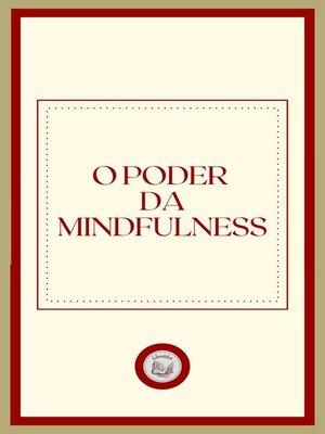 cover image of O PODER DA MINDFULNESS