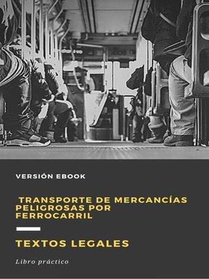 cover image of Transporte de mercancías peligrosas por ferrocarril