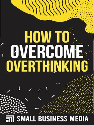cover image of How to Overcome Overthinking