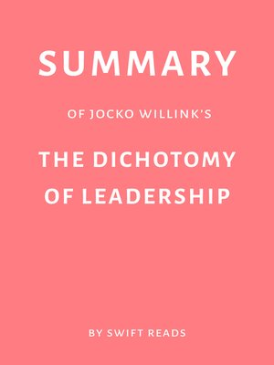 cover image of Summary of Jocko Willink's the Dichotomy of Leadership by Swift Reads