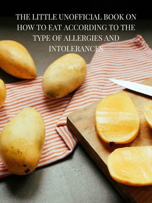 cover image of The little unofficial book onhow to eat according to the type of allergies and intolerances