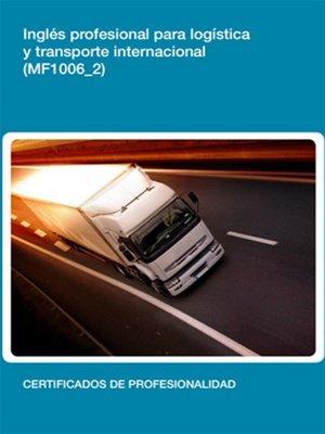 cover image of MF1006_2--Inglés profesional para logística y transporte internacional