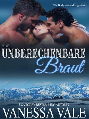 cover image of Ihre unberechenbare Braut