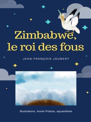 cover image of Zimbabwe, le roi des fous