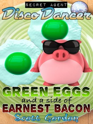 cover image of Green Eggs and a Side of Earnest Bacon