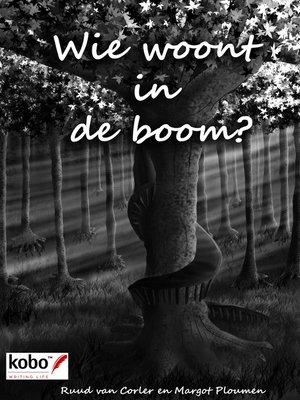 cover image of Wie woont in de boom?