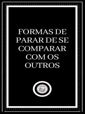 cover image of FORMAS DE PARAR DE SE COMPARAR COM OS OUTROS