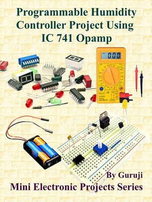 cover image of Programmable Humidity Controller Project Using IC 741 Opamp
