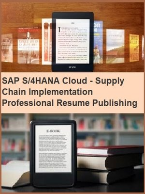 cover image of SAP S/4HANA Cloud--Supply Chain Implementation Professional Resume Publishing