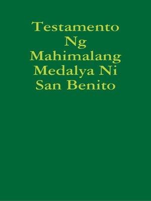 cover image of TESTAMENTO NG MAHIMALANG MEDALYA NI SAN BENITO