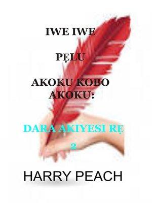 cover image of IWE IWE PẸLU AKOKU KOBO AKOKU