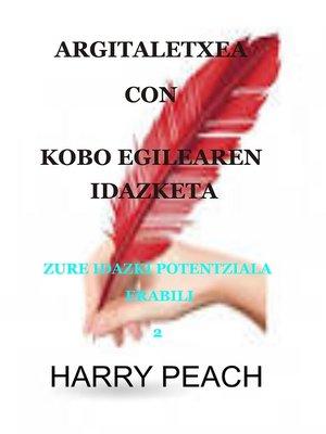 cover image of ARGITALETXEA CON KOBO EGILEAREN IDAZKETA