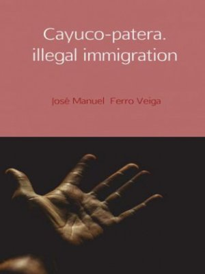 cover image of CAYUCO-PATERA. ILLEGAL IMMIGRATION