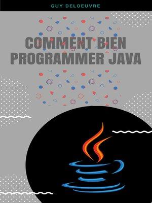 cover image of Comment Bien Programmer Java