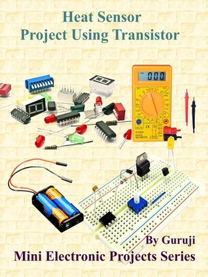 cover image of Heat Sensor Project Using Transistor