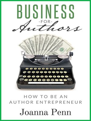 cover image of Business For Authors. How to Be an Author Entrepreneur