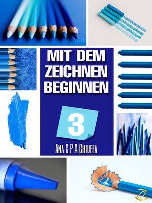 cover image of MIT DEM ZEICHNEN BEGINNEN 3