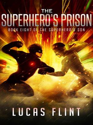 cover image of The Superhero's Prison