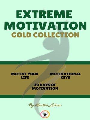 cover image of MOTIVE YOUR LIFE--30 DAYS OF MOTIVATION--MOTIVATIONAL KEYS (3 BOOKS)