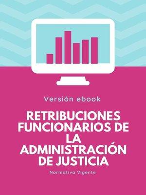 cover image of RETRIBUCIONES Funcionarios de la Administración de Justicia