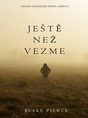 cover image of Ještě Než Vezme