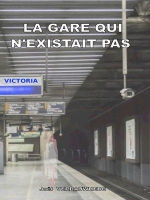 cover image of La gare qui n'existait pas