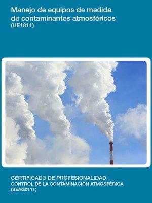 cover image of UF1811--Manejo de equipos de medida de contaminantes atmosféricos