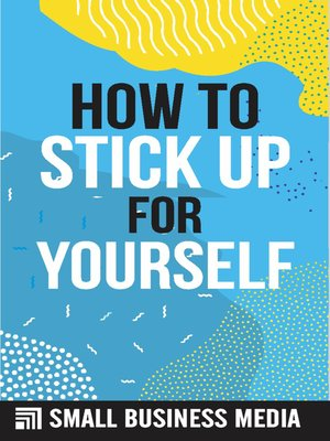 cover image of How to Stick Up For Yourself