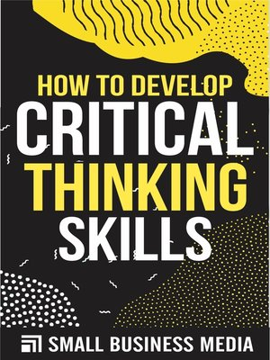cover image of How to Develop Critical Thinking Skills