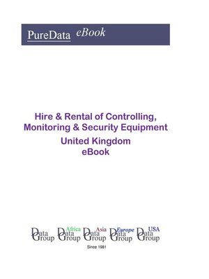 cover image of Hire & Rental of Controlling, Monitoring & Security Equipment in the United Kingdom
