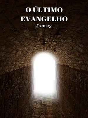 cover image of O ULTIMO EVANGELHO