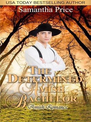 cover image of The Determined Amish Bachelor