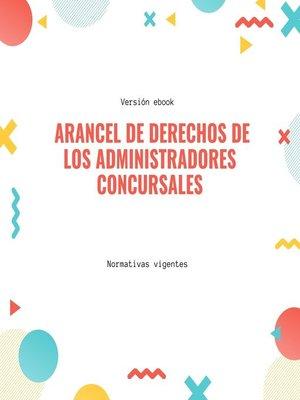 cover image of Arancel de derechos de los administradores concursales
